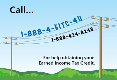 Call 1-888-4-EITC-4U (1-888-434-8248) for help obtaining your Earned Income Tax Credit.