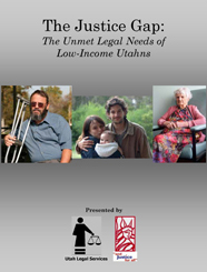 The Justice Gap: The Unmet Legal Needs of Low-Income Utahns