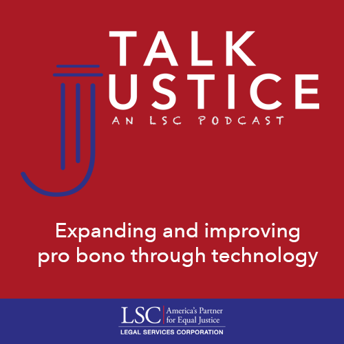 Talk Justice, An LSC Podcast: Episode One