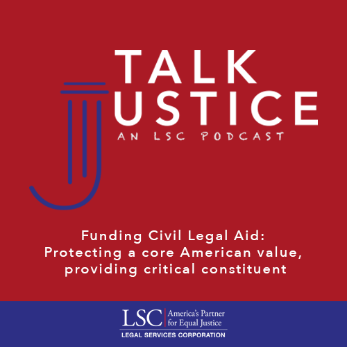 Talk Justice, An LSC Podcast: Episode Three