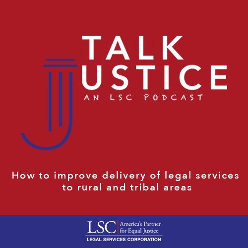 Talk Justice, An LSC Podcast: Episode Six